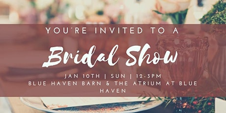 Bridal Show hosted by The Atrium & Blue Haven Barn tickets