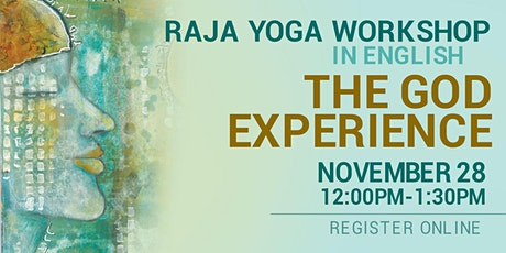 THE GOD EXPERIENCE - Raja Yoga Workshop in English (Online) tickets