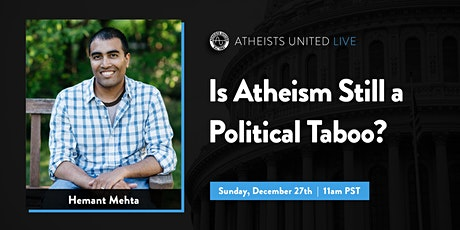 Is Atheism Still a Political Taboo? [ONLINE] tickets