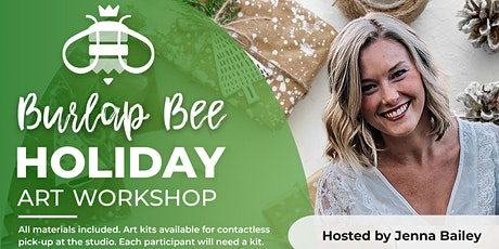 Burlap Bee Holiday Art Workshop tickets