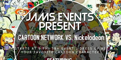 Cartoon Network VS. Nickelodeon :  A JAMS Events `Cartoon Character Party tickets