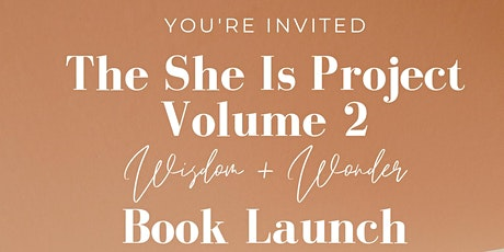 Book Launch - The She Is Project - Volume 2 - Wisdom & Wonder tickets