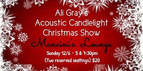 Ali Gray's 6th Annual Christmas Show *5pm FIRST SEATING (16+ EVENT) tickets