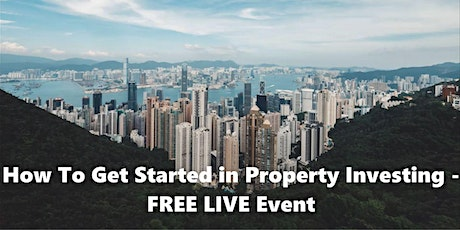 Everything You Need to Know To Start Property Investments - FREE tickets