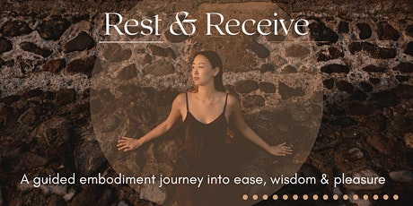 Rest & Receive: A guided journey into your body's ease & pleasure (women) tickets