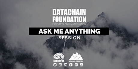 Ask Me Anything Session - Session 2 : Datachain Foundation tickets