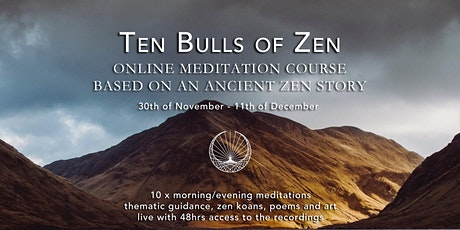 'TEN BULLS OF ZEN' ONLINE MEDITATION COURSE tickets