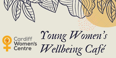 Young Women's Wellbeing Café (online) tickets