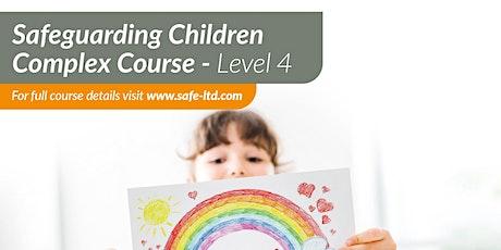 Safeguarding Children Complex (Level 4) Course tickets