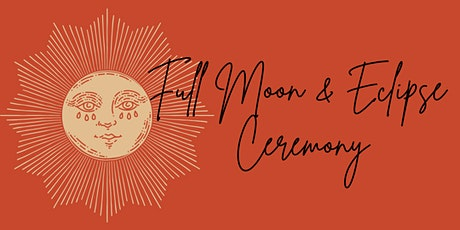 Full Moon + Eclipse Ceremony tickets