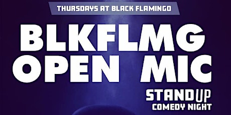 Black Flamingo Comedy Open Mic Night! tickets