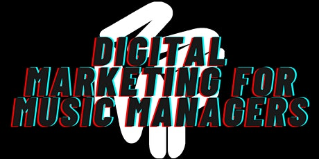 Digital Marketing For Music Managers: Alternative Music Marketing tickets