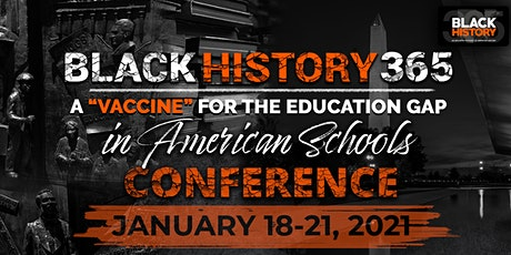 "Black History 365: A ""VACCINE"" for the Education Gap tickets"