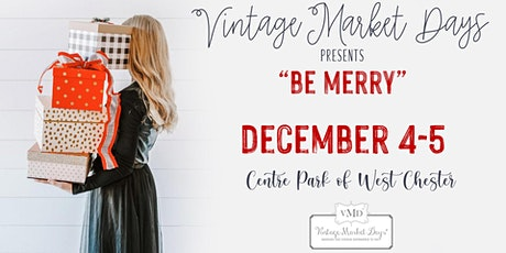"Vintage Market Days® of Dayton-Cincinnati presents ""Be Merry Pop-up Market"" tickets"