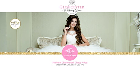 The Gloucester Wedding Show Sunday 21st March 2021 tickets