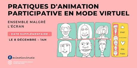 DATE SUPPLÉMENTAIRE – Pratiques d'animation participative en mode virtuel tickets