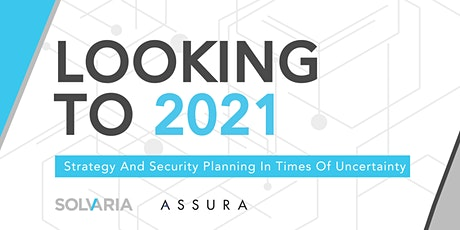 Looking to 2021: Strategy and Security Planning in Times of Uncertainty tickets