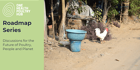Roadmap Series: Poultry production: keeping it safe and healthy tickets