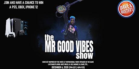 Mr. Good Vibes Virtual Show tickets