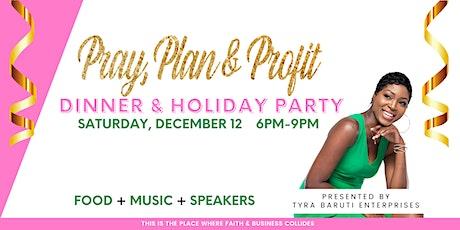 Pray, Plan & Profit Q4 Holiday Party & Dinner tickets