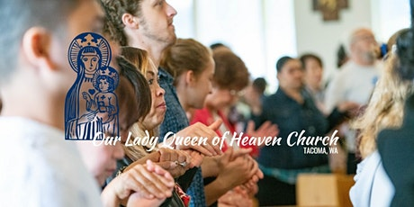 SATURDAY - 5:00PM INDOOR MASS - Our Lady Queen of Heaven Church tickets