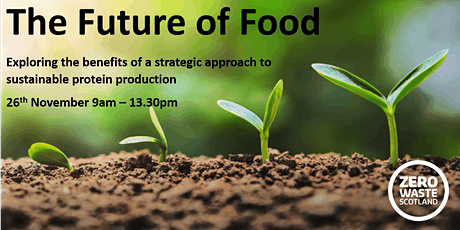 The Future of Food: Unlocking the benefits of Scotlands Circular Bioeconomy tickets