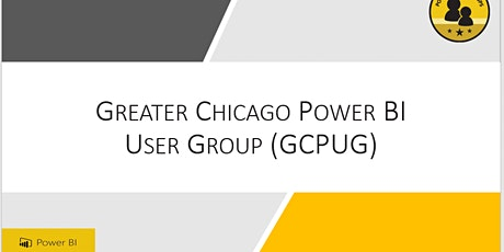 Greater Chicago Power BI User Group (GCPUG)- VIRTUAL January Meeting tickets