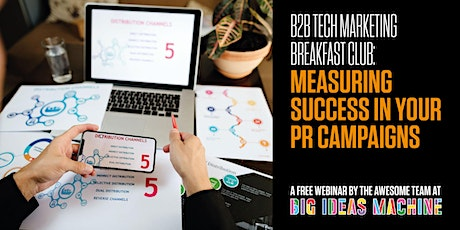 B2B Tech Marketing Breakfast Club: Measuring success in your PR campaigns tickets