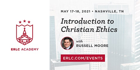 2021 ERLC Academy: Introduction to Christian Ethics tickets