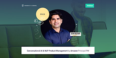 Webinar: Conversational AI & NLP Product Management by Amazon Principal PM tickets