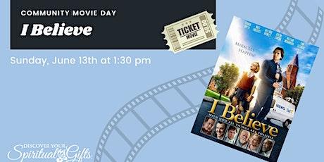 Family Movie Day: I Believe tickets