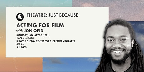 Acting for Film with Jon Qpid tickets