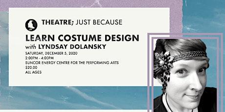 Learn Costume Design with Lyndsay Dolansky tickets