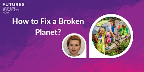 How to Fix a Broken Planet? tickets