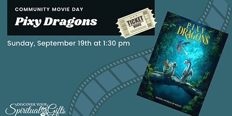 Family Movie Day: Pixy Dragons tickets