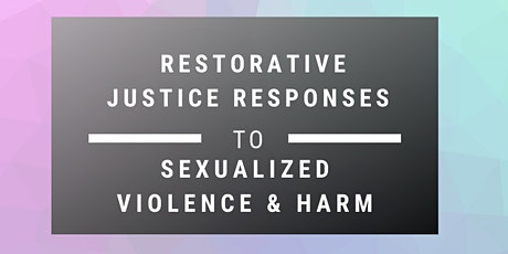 Restorative Justice Responses to Sexual Harm:  4 Day Workshop Series tickets