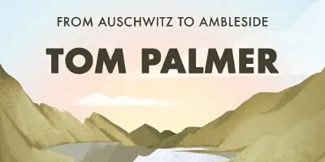 """After the War: Auschwitz to Ambleside"" : Roundtable with author Tom Palmer tickets"