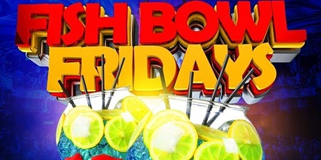 Fish Bowl Fridays tickets