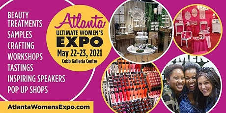 Atlanta Women's Expo, Beauty + Fashion + Pop Up Shops + Crafting! May 22-23 tickets