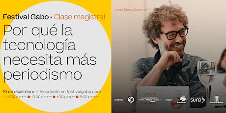 Festival Gabo Nº 8:  Por qué la tecnología necesita más periodismo entradas
