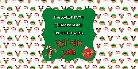 SOLD OUT Palmetto's Christmas in the Park VISIT WITH SANTA ONLY (No Tour) tickets