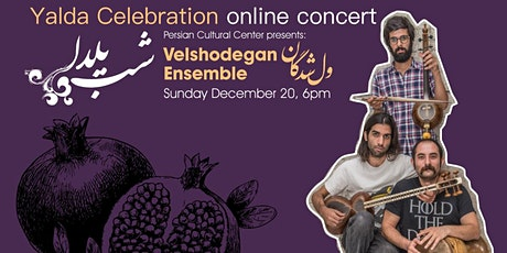 Yalda Celebration with Velshodegan Ensemble tickets