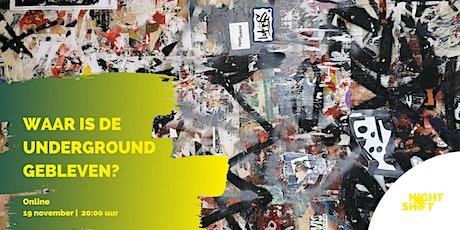 Waar is de underground gebleven? tickets