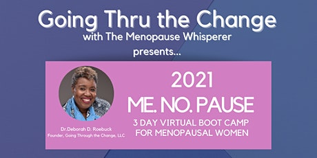 2021 ME.NO.PAUSE : 3 Day Virtual BOOT CAMP FOR MENOPAUSAL WOMEN tickets