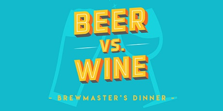 Beer Vs Wine Brewmaster's Dinner tickets