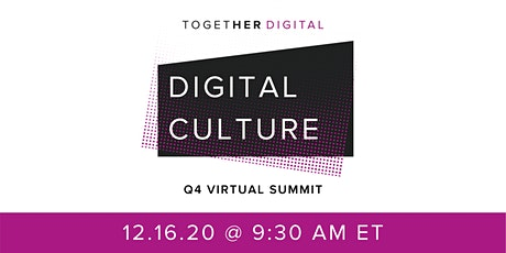 Together Digital | Q4 Summit, Digital Culture tickets
