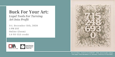 Buck For Your Art: Legal Tools For Turning Art Into Profit (CLE) tickets