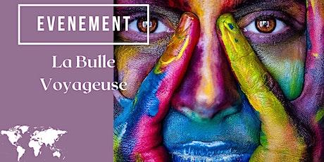 """Vernissage """"La bulle Voyageuse"""" - Deuxième édition billets"""