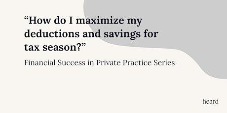 Financial success series: How do I maximize savings this tax season? tickets