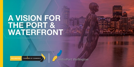 A Vision for the Port & Waterfront with CentrePort tickets